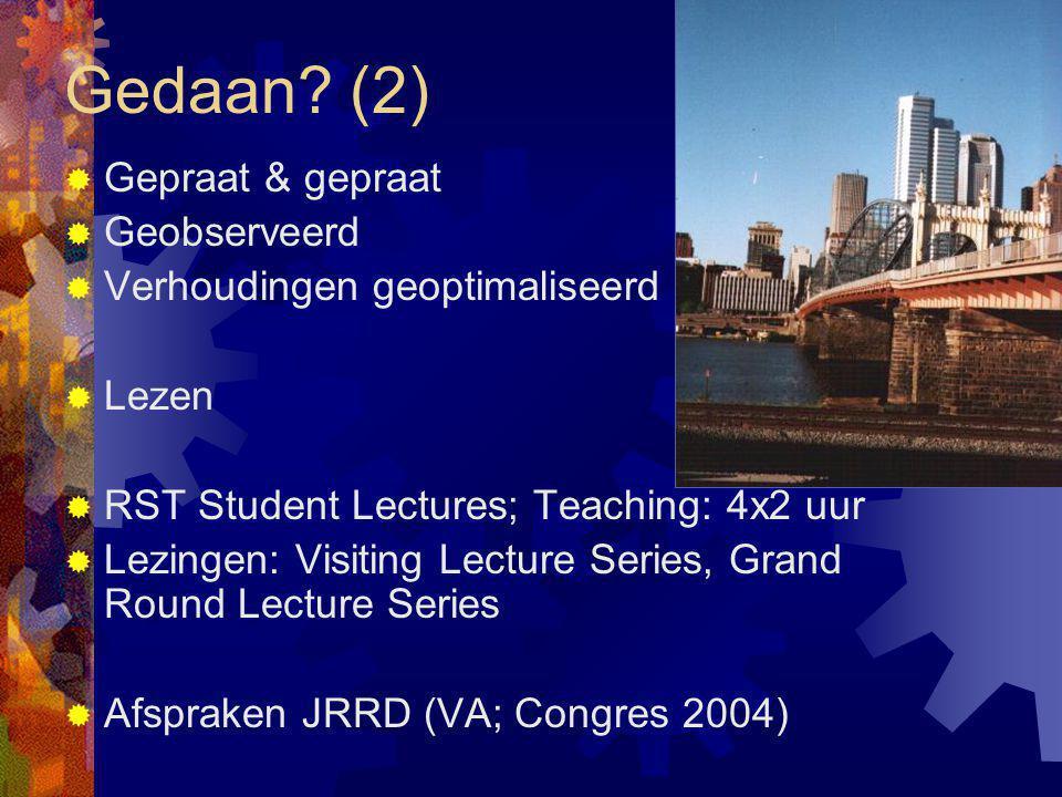  Gepraat & gepraat  Geobserveerd  Verhoudingen geoptimaliseerd  Lezen  RST Student Lectures; Teaching: 4x2 uur  Lezingen: Visiting Lecture Serie