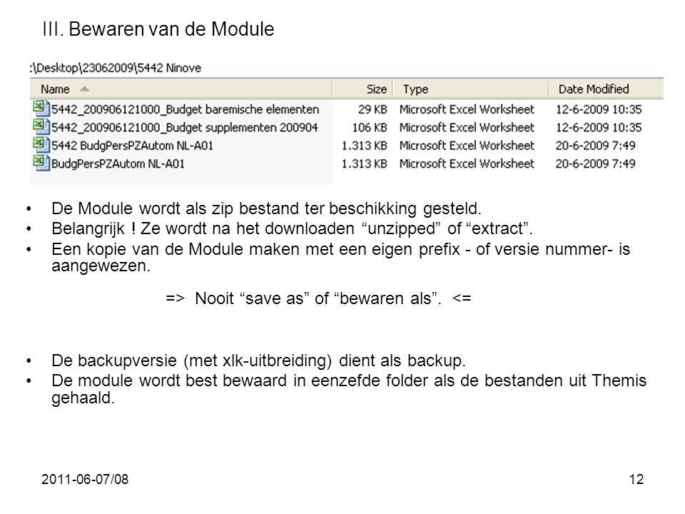 """2011-06-07/0812 III. Bewaren van de Module •De Module wordt als zip bestand ter beschikking gesteld. •Belangrijk ! Ze wordt na het downloaden """"unzippe"""