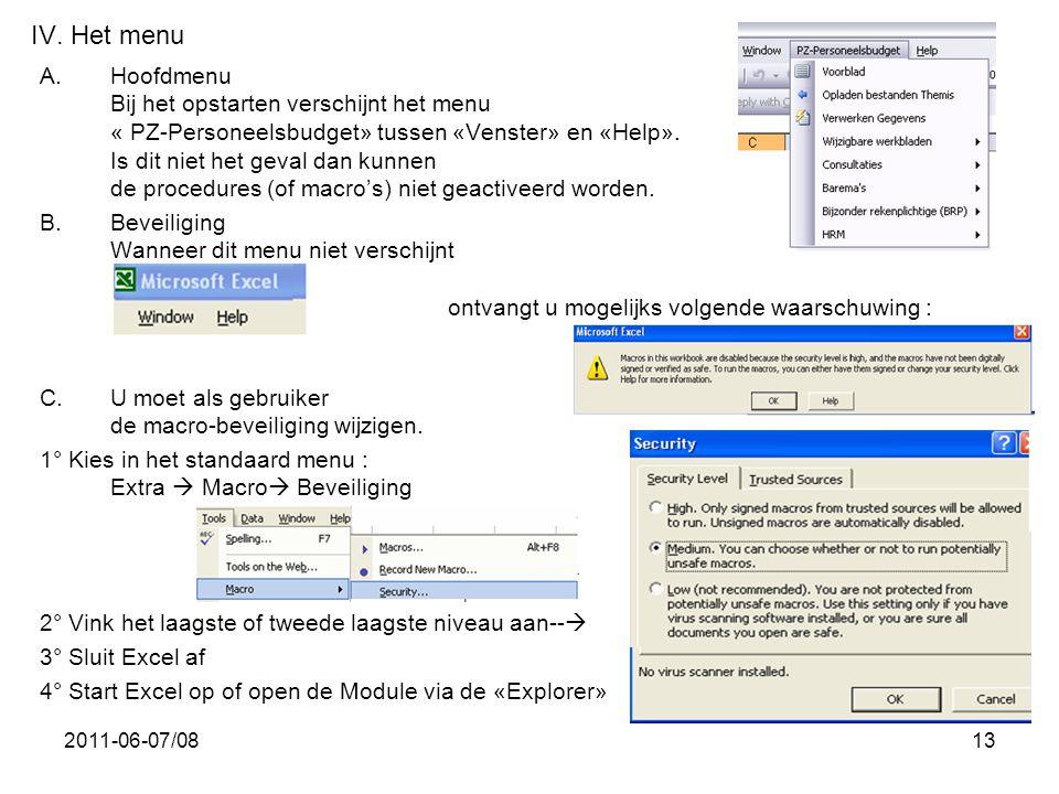 2011-06-07/0813 IV. Het menu A.Hoofdmenu Bij het opstarten verschijnt het menu « PZ-Personeelsbudget» tussen «Venster» en «Help». Is dit niet het geva