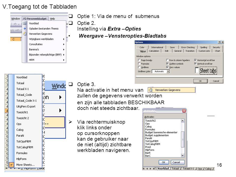 2011-06-07/0816 V.Toegang tot de Tabbladen  Optie 1: Via de menu of submenus  Optie 2. Instelling via Extra –Opties • Weergave –Vensteropties-Bladta