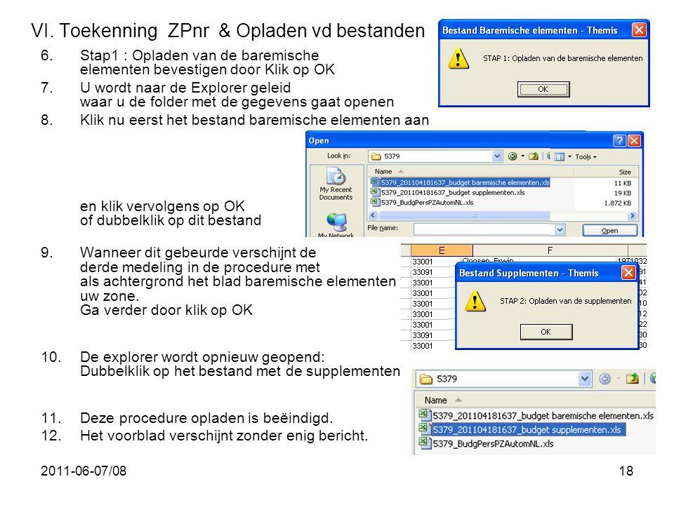 2011-06-07/0818 VI. Toekenning ZPnr & Opladen vd bestanden 6.Stap1 : Opladen van de baremische elementen bevestigen door Klik op OK 7.U wordt naar de