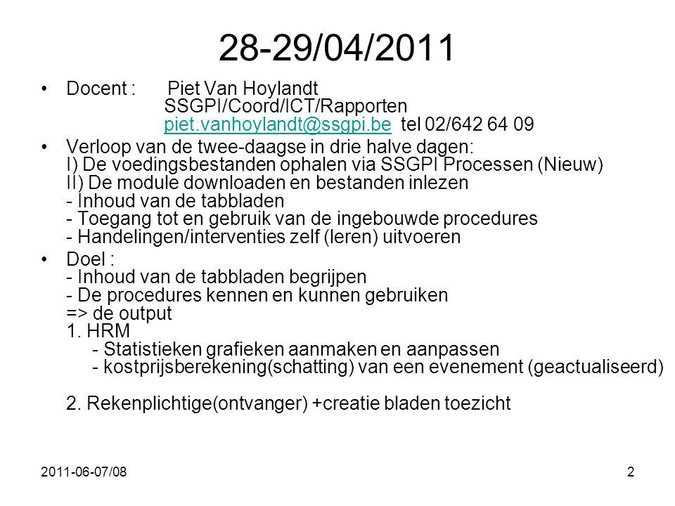 2011-06-07/082 28-29/04/2011 •Docent : Piet Van Hoylandt SSGPI/Coord/ICT/Rapporten piet.vanhoylandt@ssgpi.be tel 02/642 64 09piet.vanhoylandt@ssgpi.be