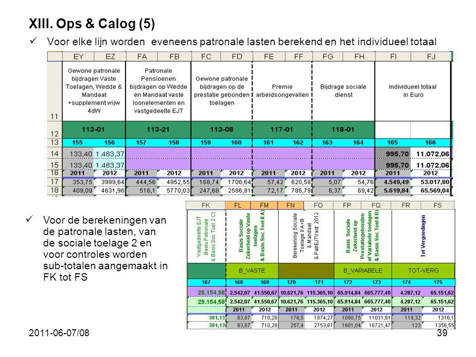 2011-06-07/0839 XIII. Ops & Calog (5)  Voor elke lijn worden eveneens patronale lasten berekend en het individueel totaal  Voor de berekeningen van