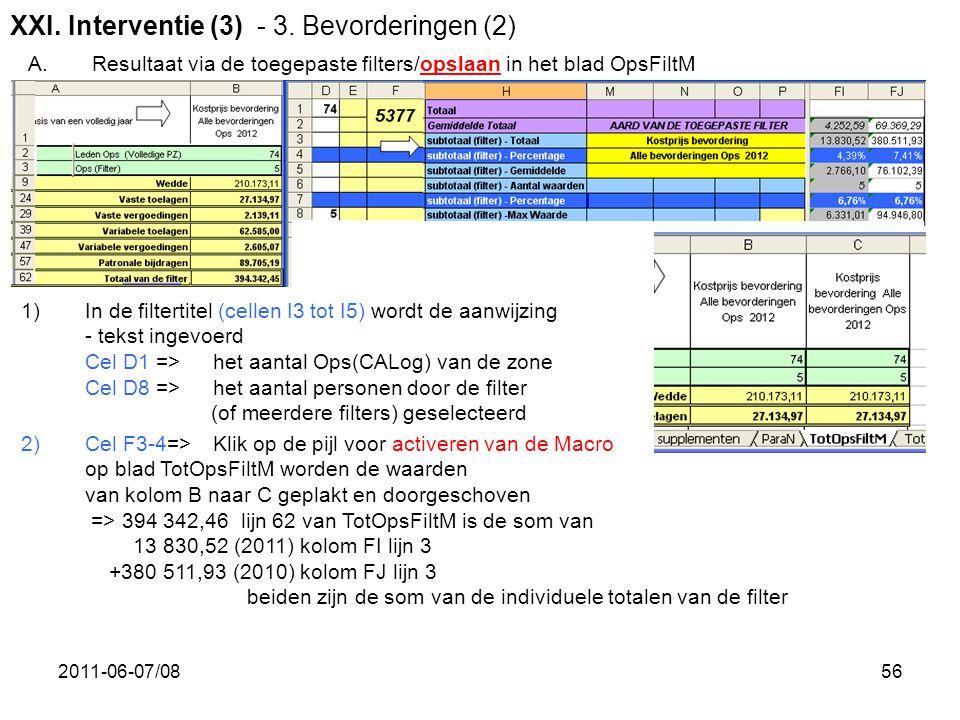 2011-06-07/0856 XXI. Interventie (3) - 3. Bevorderingen (2) A. Resultaat via de toegepaste filters/opslaan in het blad OpsFiltM 1)In de filtertitel (c
