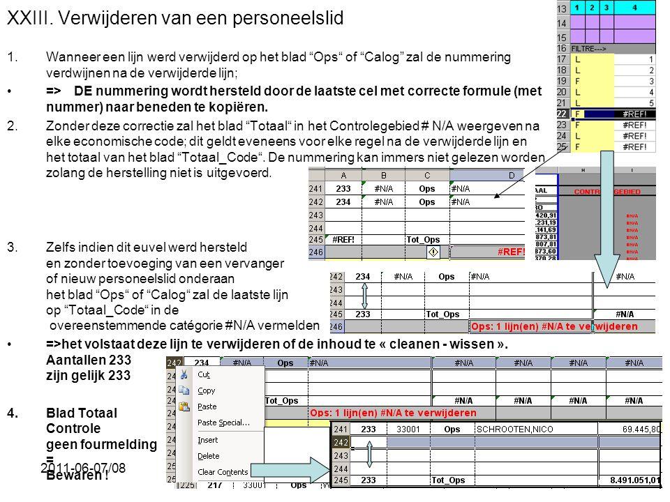"""2011-06-07/0861 XXIII. Verwijderen van een personeelslid 1.Wanneer een lijn werd verwijderd op het blad """"Ops"""" of """"Calog"""" zal de nummering verdwijnen n"""