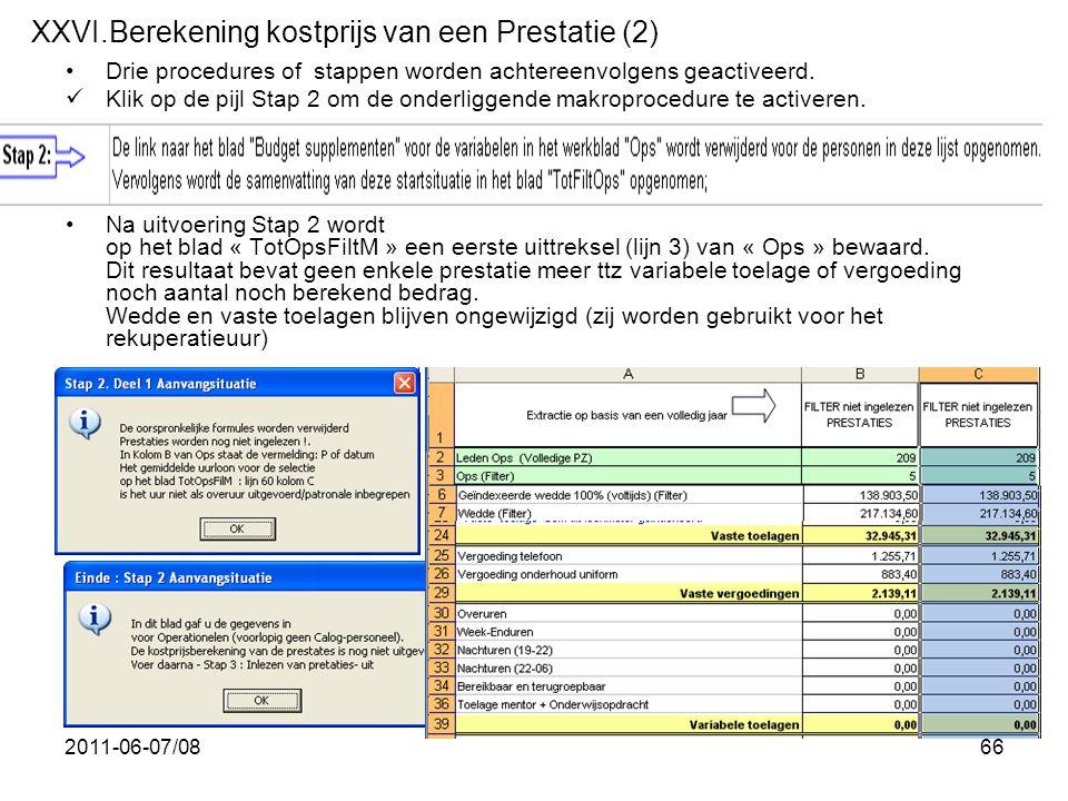 2011-06-07/0866 •Drie procedures of stappen worden achtereenvolgens geactiveerd.  Klik op de pijl Stap 2 om de onderliggende makroprocedure te active