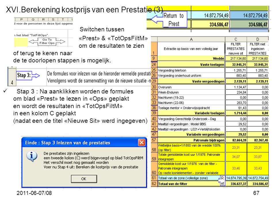 2011-06-07/0867 Switchen tussen «Prest» & «TotOpsFiltM» om de resultaten te zien of terug te keren naar de te doorlopen stappen is mogelijk.  Stap 3