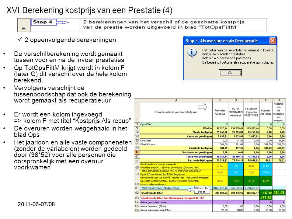 2011-06-07/0868  2 opeenvolgende berekeningen •De verschilberekening wordt gemaakt tussen voor en na de invoer prestaties •Op TotOpsFiltM krijgt word