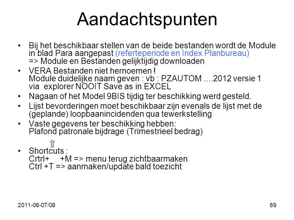 2011-06-07/0869 Aandachtspunten •Bij het beschikbaar stellen van de beide bestanden wordt de Module in blad Para aangepast (referteperiode en Index Pl