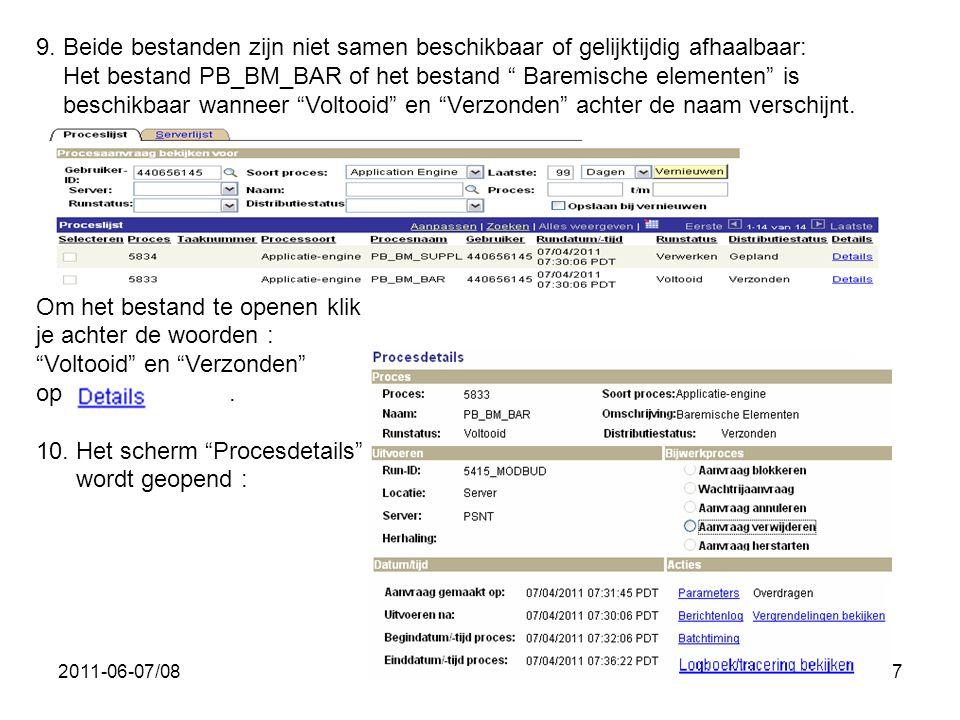 """2011-06-07/087 9. Beide bestanden zijn niet samen beschikbaar of gelijktijdig afhaalbaar: Het bestand PB_BM_BAR of het bestand """" Baremische elementen"""""""