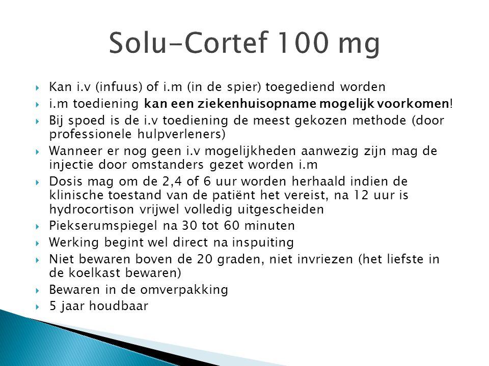 Solu-Cortef 100 mg  Kan i.v (infuus) of i.m (in de spier) toegediend worden  i.m toediening kan een ziekenhuisopname mogelijk voorkomen!  Bij spoed