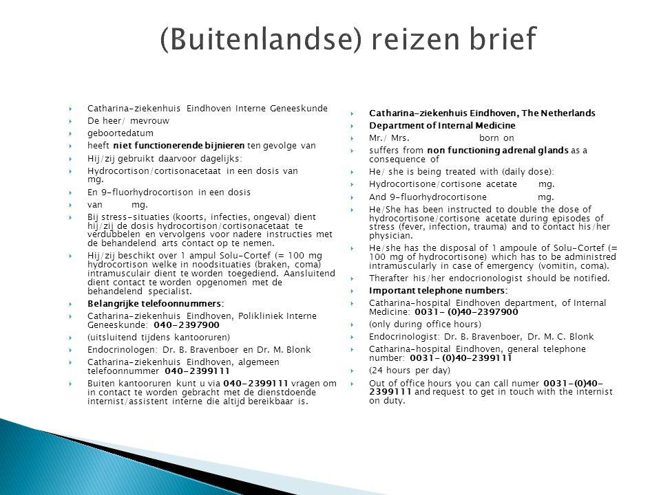 (Buitenlandse) reizen brief  Catharina-ziekenhuis Eindhoven Interne Geneeskunde  De heer/ mevrouw  geboortedatum  heeft niet functionerende bijnie