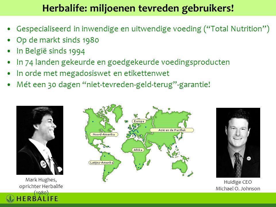 •Gespecialiseerd in inwendige en uitwendige voeding ( Total Nutrition ) •Op de markt sinds 1980 •In België sinds 1994 •In 74 landen gekeurde en goedgekeurde voedingsproducten •In orde met megadosiswet en etikettenwet •Mét een 30 dagen niet-tevreden-geld-terug -garantie.