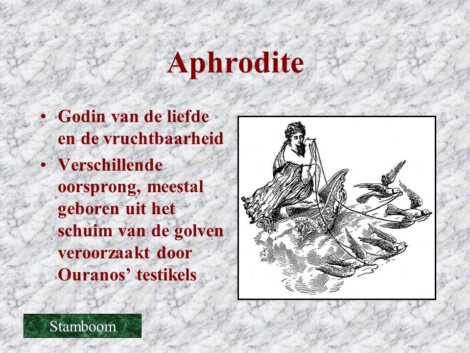 Aphrodite •Godin van de liefde en de vruchtbaarheid •Verschillende oorsprong, meestal geboren uit het schuim van de golven veroorzaakt door Ouranos' t