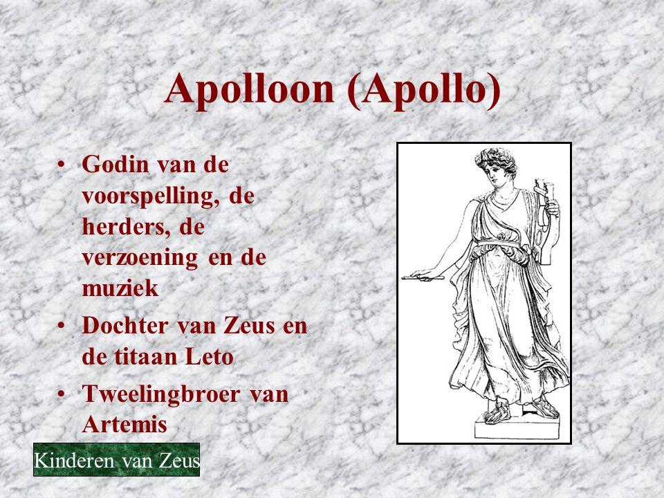 Apolloon (Apollo) •Godin van de voorspelling, de herders, de verzoening en de muziek •Dochter van Zeus en de titaan Leto •Tweelingbroer van Artemis Ki