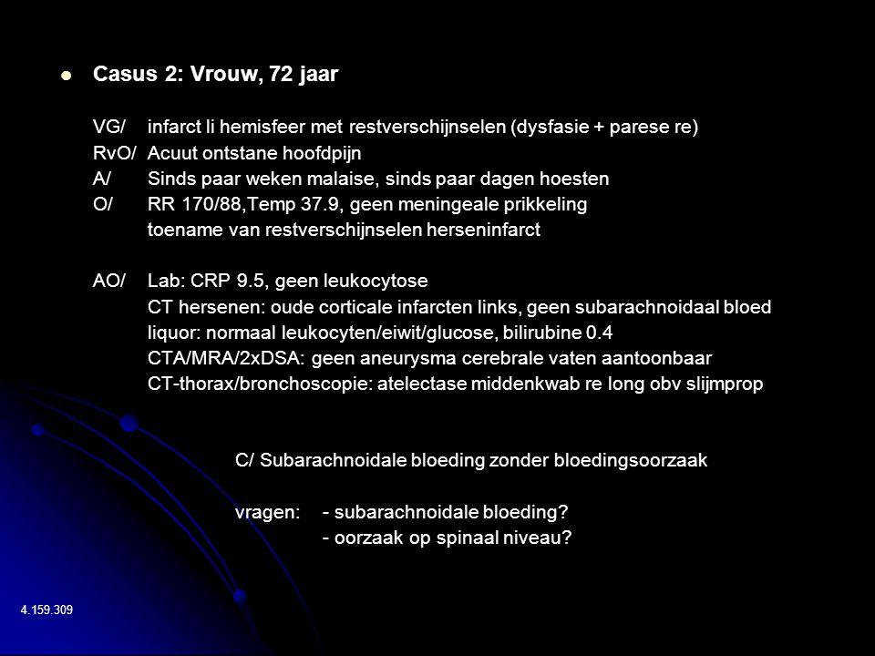 Literatuur   Linn FH, Rinkel GJ, van Gijn J.Acute hevige hoofdpijn: subarachnoïdale bloeding.