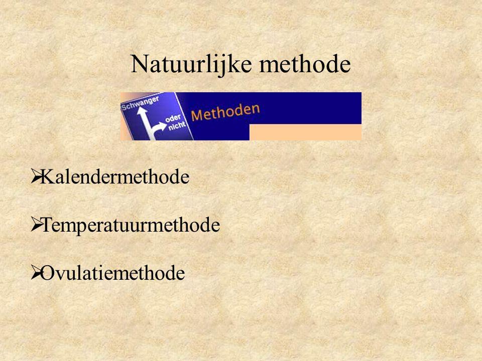 Natuurlijke methode  Kalendermethode  Temperatuurmethode  Ovulatiemethode