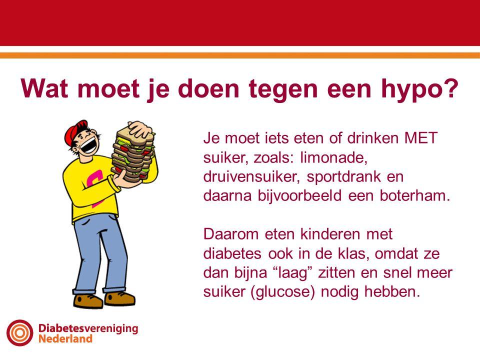 Wat moet je doen tegen een hypo? Je moet iets eten of drinken MET suiker, zoals: limonade, druivensuiker, sportdrank en daarna bijvoorbeeld een boterh