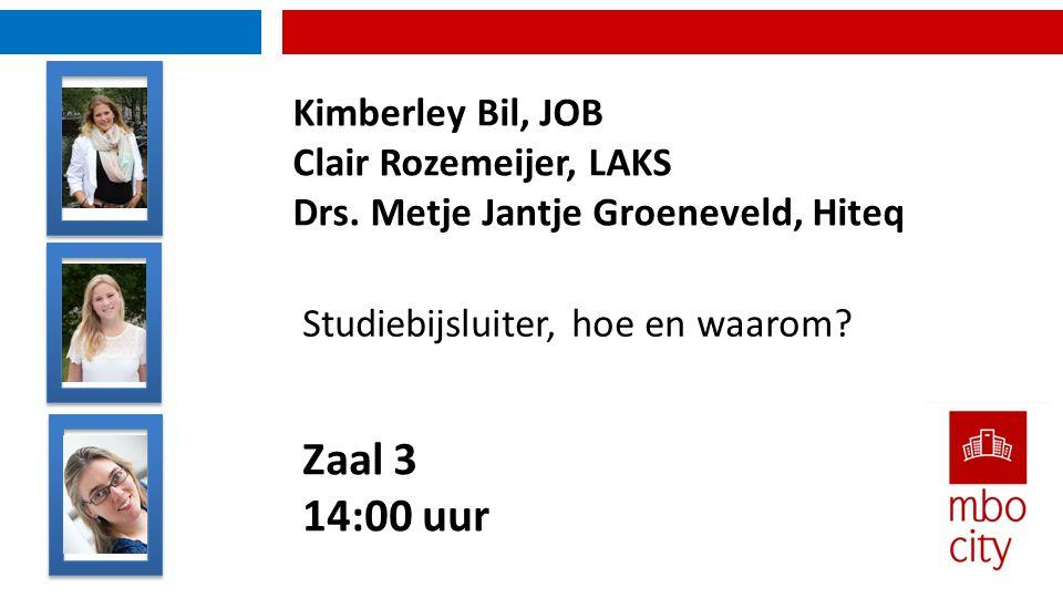 Zaal 3 14:00 uur Kimberley Bil, JOB Clair Rozemeijer, LAKS Drs.