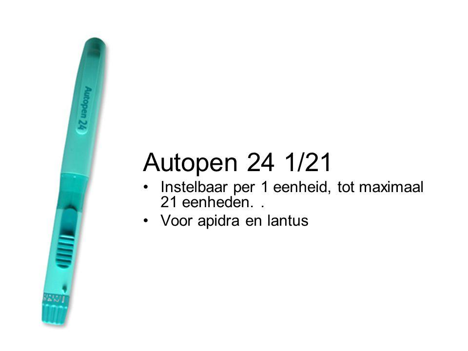 Autopen 24 1/21 •Instelbaar per 1 eenheid, tot maximaal 21 eenheden.. •Voor apidra en lantus