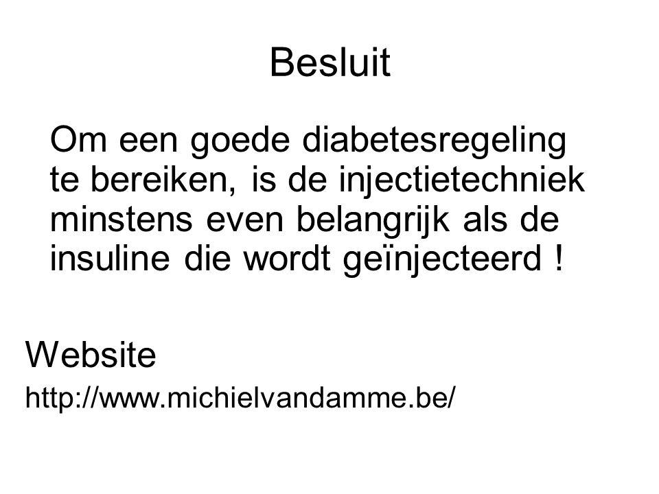 Besluit Om een goede diabetesregeling te bereiken, is de injectietechniek minstens even belangrijk als de insuline die wordt geïnjecteerd .