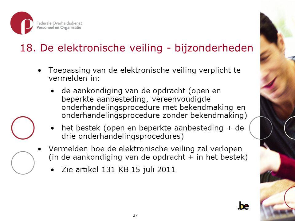 37 •Toepassing van de elektronische veiling verplicht te vermelden in: •de aankondiging van de opdracht (open en beperkte aanbesteding, vereenvoudigde
