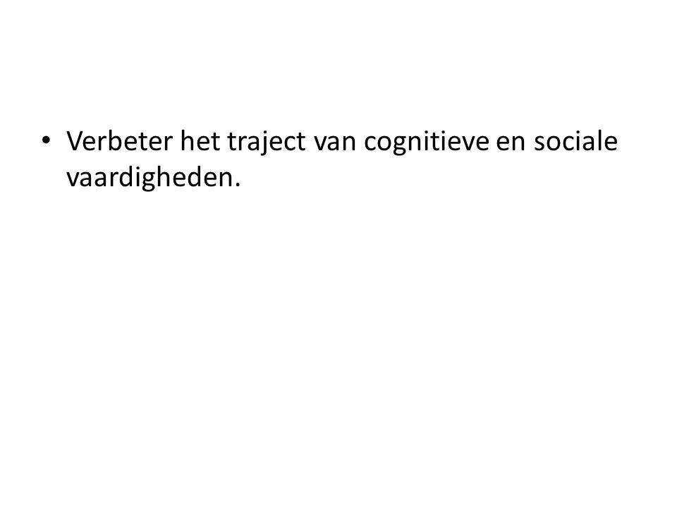• Verbeter het traject van cognitieve en sociale vaardigheden.