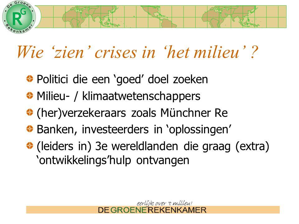 Wie 'zien' crises in 'het milieu' .