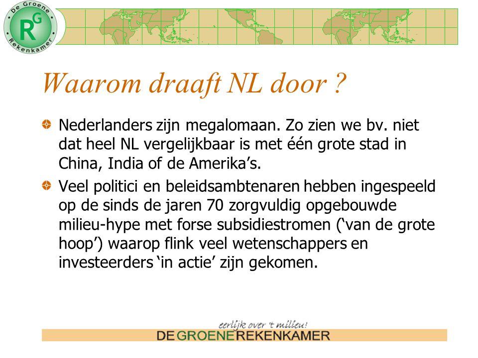 Waarom draaft NL door . Nederlanders zijn megalomaan.