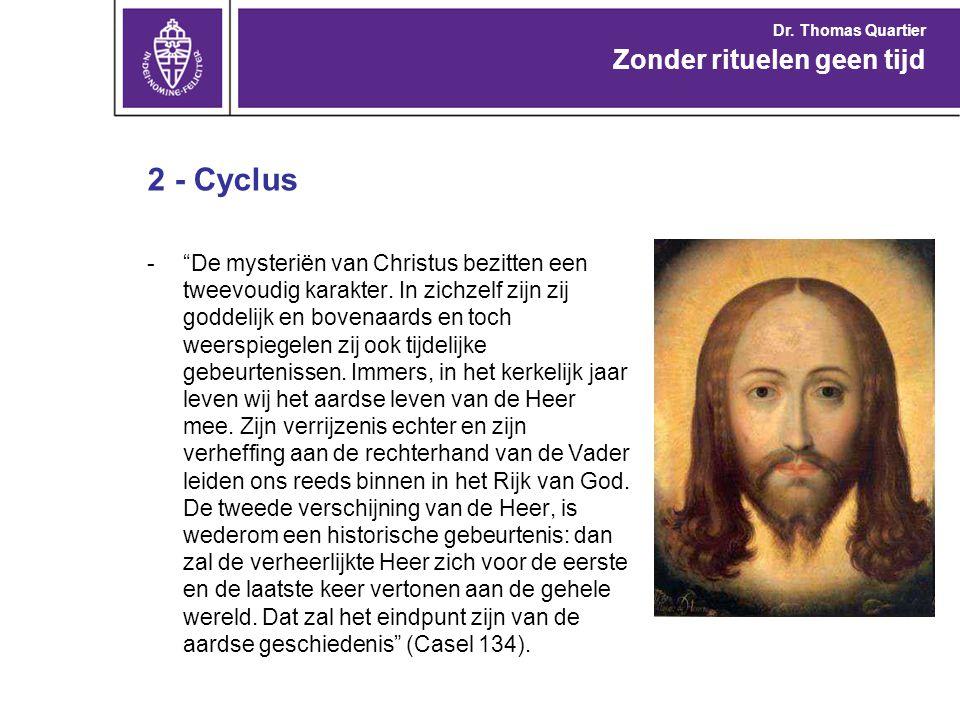 """2 - Cyclus -""""De mysteriën van Christus bezitten een tweevoudig karakter. In zichzelf zijn zij goddelijk en bovenaards en toch weerspiegelen zij ook ti"""