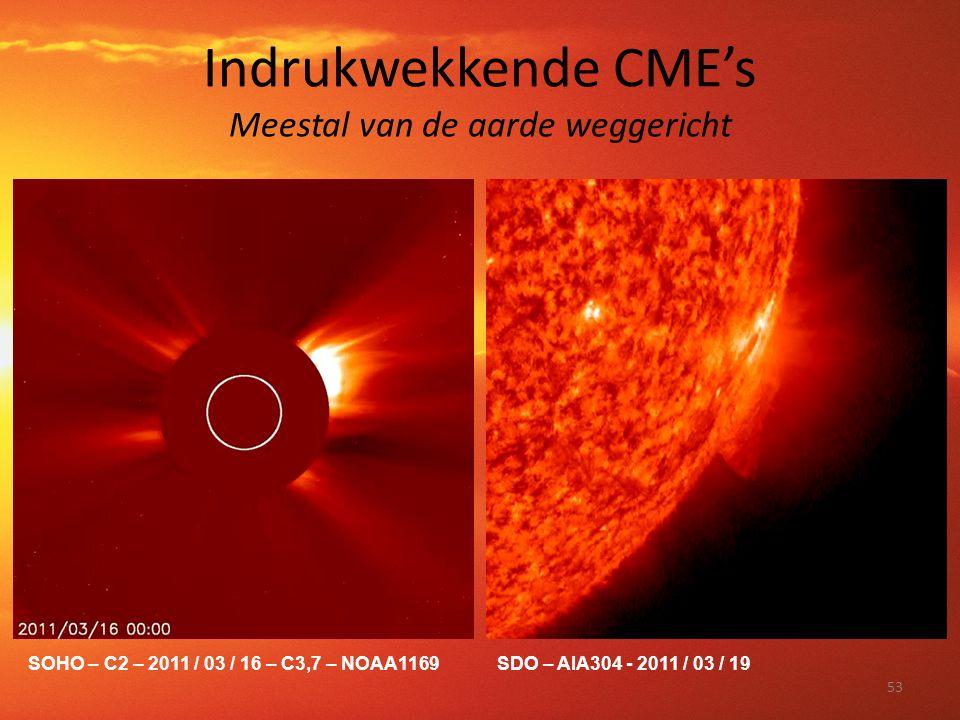 Indrukwekkende CME's Meestal van de aarde weggericht 53 SDO – AIA304 - 2011 / 03 / 19SOHO – C2 – 2011 / 03 / 16 – C3,7 – NOAA1169