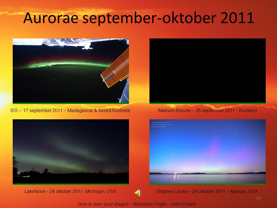 Aurorae september-oktober 2011 73 ISS – 17 september 2011 – Madagascar & Noord AustraliëMaksim Braude – 26 september 2011 - Rusland Lakefxnet – 24 okt