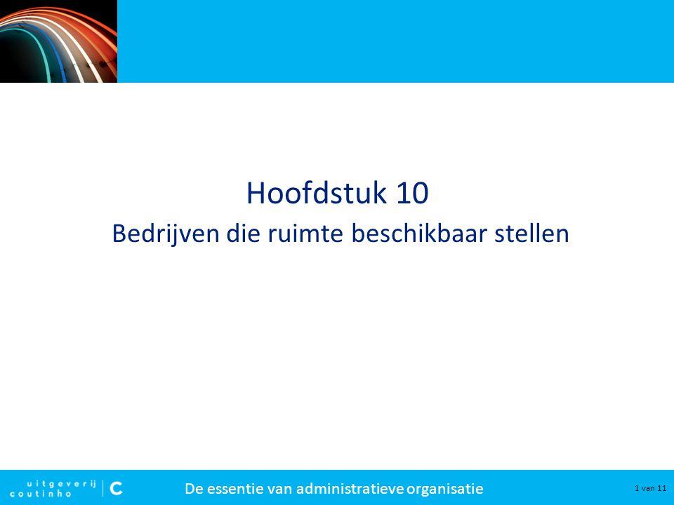 De essentie van administratieve organisatie 1 van 11 Hoofdstuk 10 Bedrijven die ruimte beschikbaar stellen