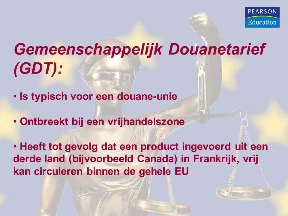 Gemeenschappelijk Douanetarief (GDT): • Is typisch voor een douane-unie • Ontbreekt bij een vrijhandelszone • Heeft tot gevolg dat een product ingevoe