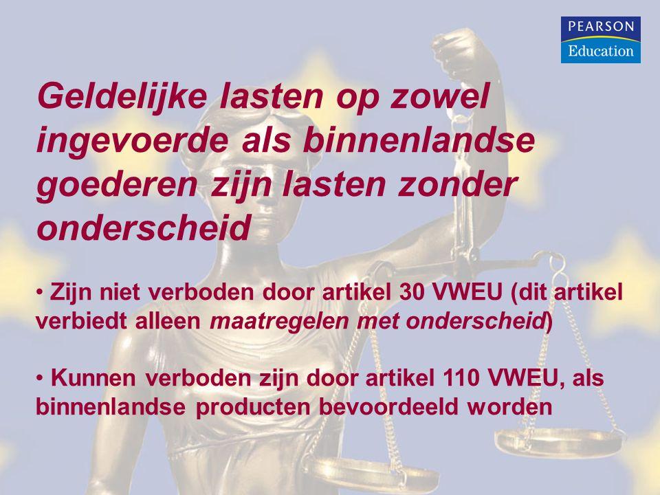 Geldelijke lasten op zowel ingevoerde als binnenlandse goederen zijn lasten zonder onderscheid • Zijn niet verboden door artikel 30 VWEU (dit artikel