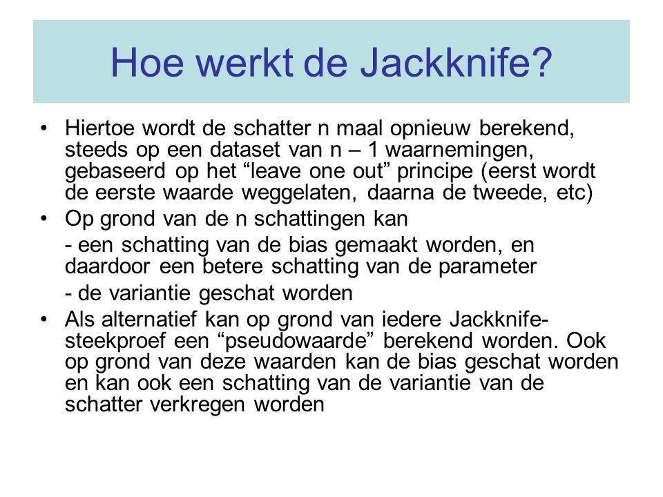 """Hoe werkt de Jackknife? •Hiertoe wordt de schatter n maal opnieuw berekend, steeds op een dataset van n – 1 waarnemingen, gebaseerd op het """"leave one"""
