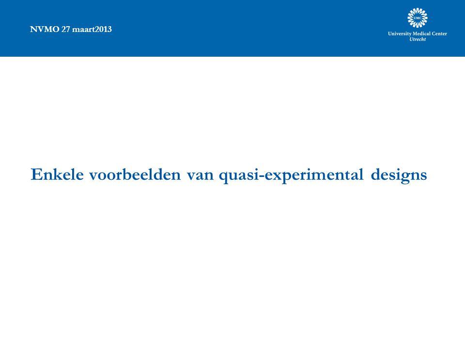 NVMO 27 maart2013 Enkele voorbeelden van quasi-experimental designs