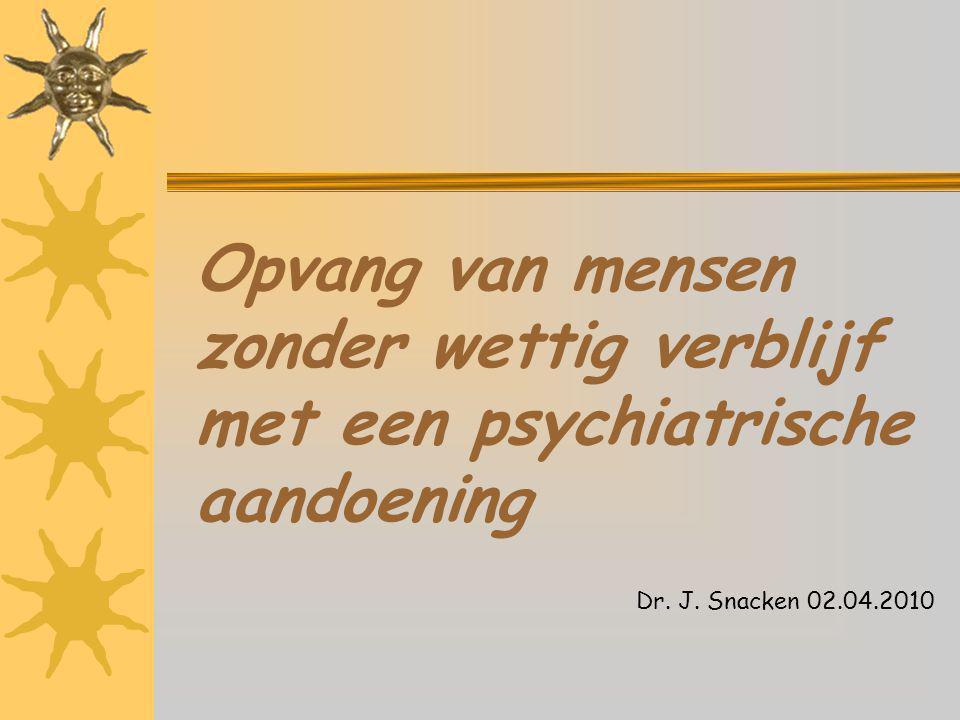 Opvang van mensen zonder wettig verblijf met een psychiatrische aandoening Dr.