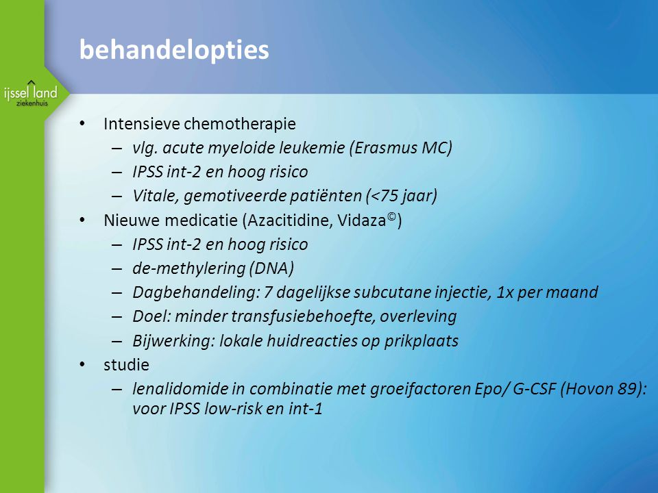 behandelopties • Intensieve chemotherapie – vlg.