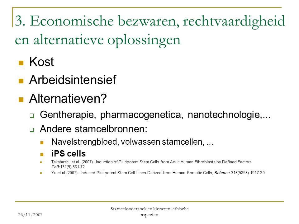 3. Economische bezwaren, rechtvaardigheid en alternatieve oplossingen  Kost  Arbeidsintensief  Alternatieven?  Gentherapie, pharmacogenetica, nano