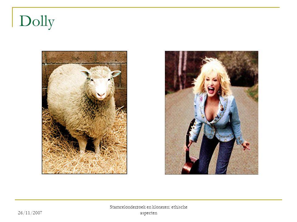 26/11/2007 Stamcelonderzoek en kloneren: ethische aspecten Dolly