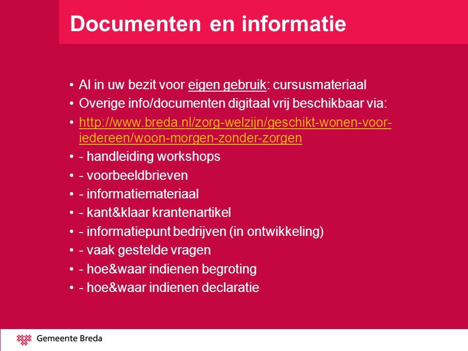 Documenten en informatie •Al in uw bezit voor eigen gebruik: cursusmateriaal •Overige info/documenten digitaal vrij beschikbaar via: •http://www.breda