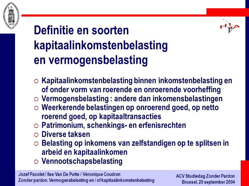 Jozef Pacolet / Ilse Van De Putte / Véronique Coudron Zonder pardon. Vermogensbelasting en / of kapitaalinkomstenbelasting ACV Studiedag Zonder Pardon