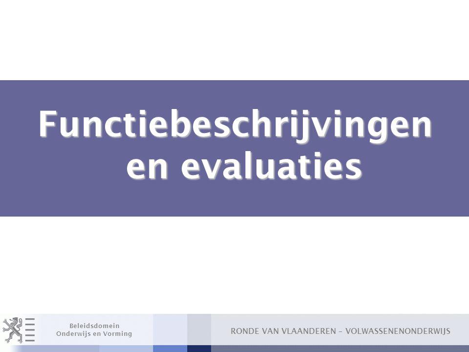 RONDE VAN VLAANDEREN – VOLWASSENENONDERWIJS Beleidsdomein Onderwijs en Vorming Functiebeschrijvingen en evaluaties