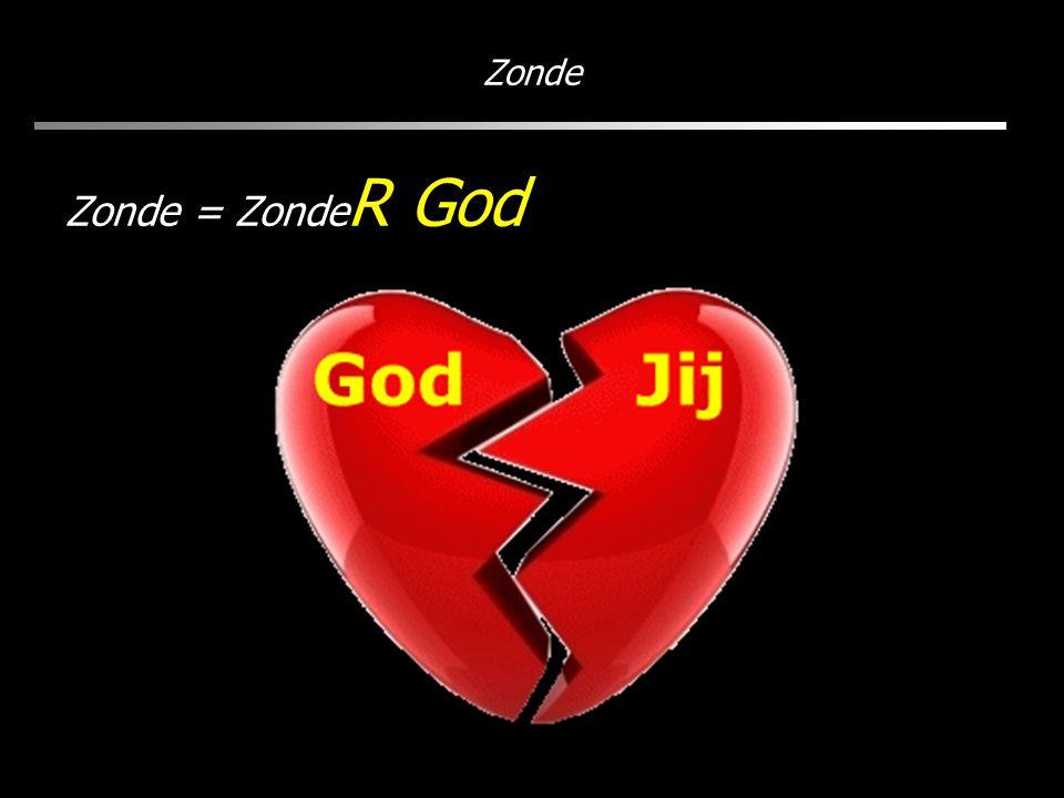 Zonde = Zonde R God