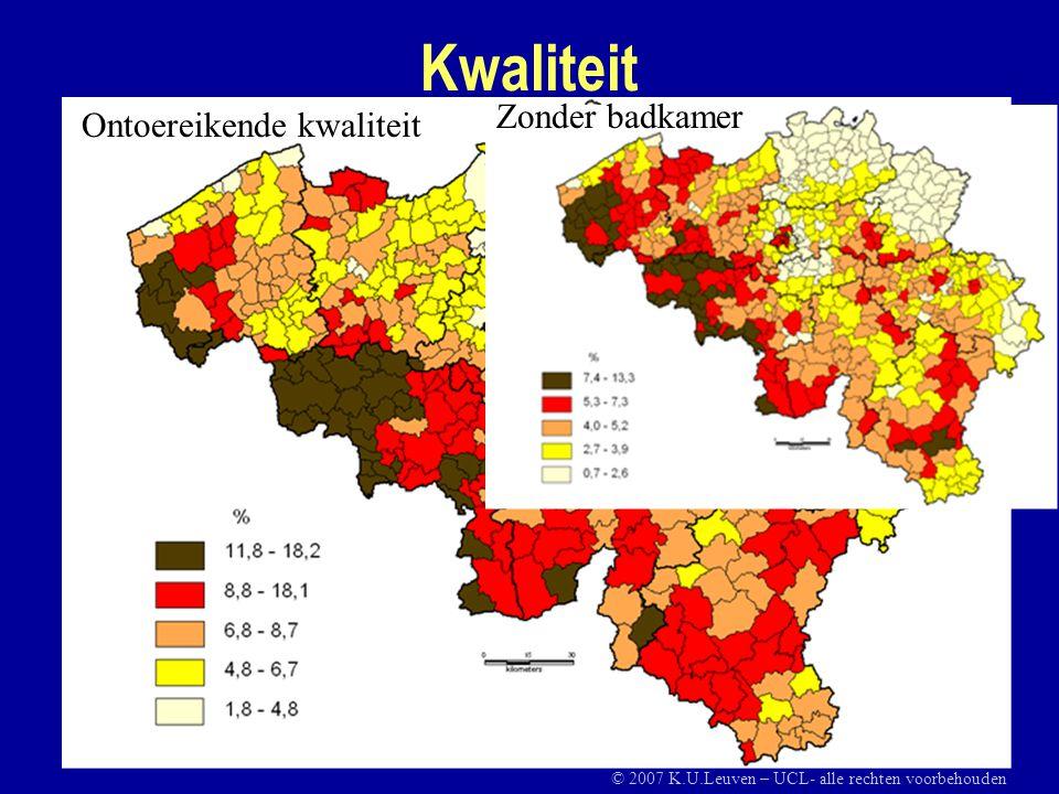 Kwaliteit Ontoereikende kwaliteit Zonder badkamer © 2007 K.U.Leuven – UCL- alle rechten voorbehouden