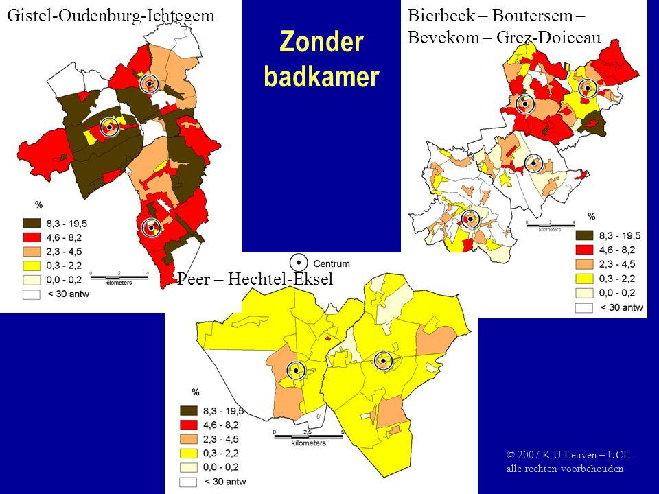 Zonder badkamer Gistel-Oudenburg-IchtegemBierbeek – Boutersem – Bevekom – Grez-Doiceau Peer – Hechtel-Eksel © 2007 K.U.Leuven – UCL- alle rechten voorbehouden