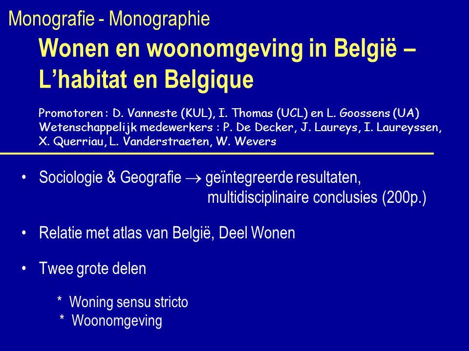Monografie - Monographie Wonen en woonomgeving in België – L'habitat en Belgique Promotoren : D.