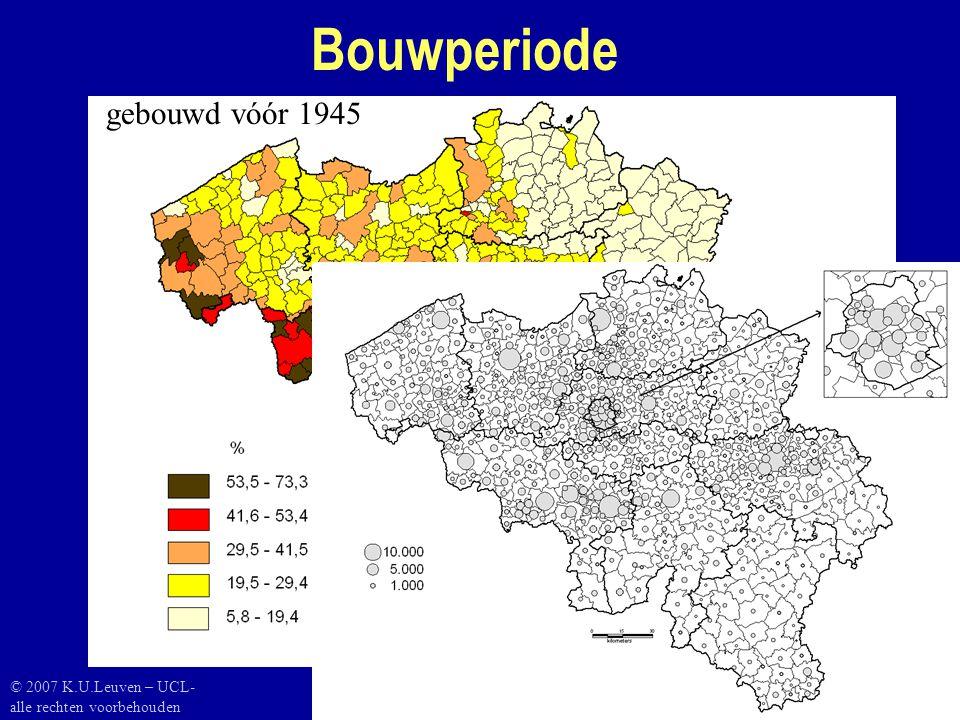 Bouwperiode gebouwd vóór 1945 © 2007 K.U.Leuven – UCL- alle rechten voorbehouden