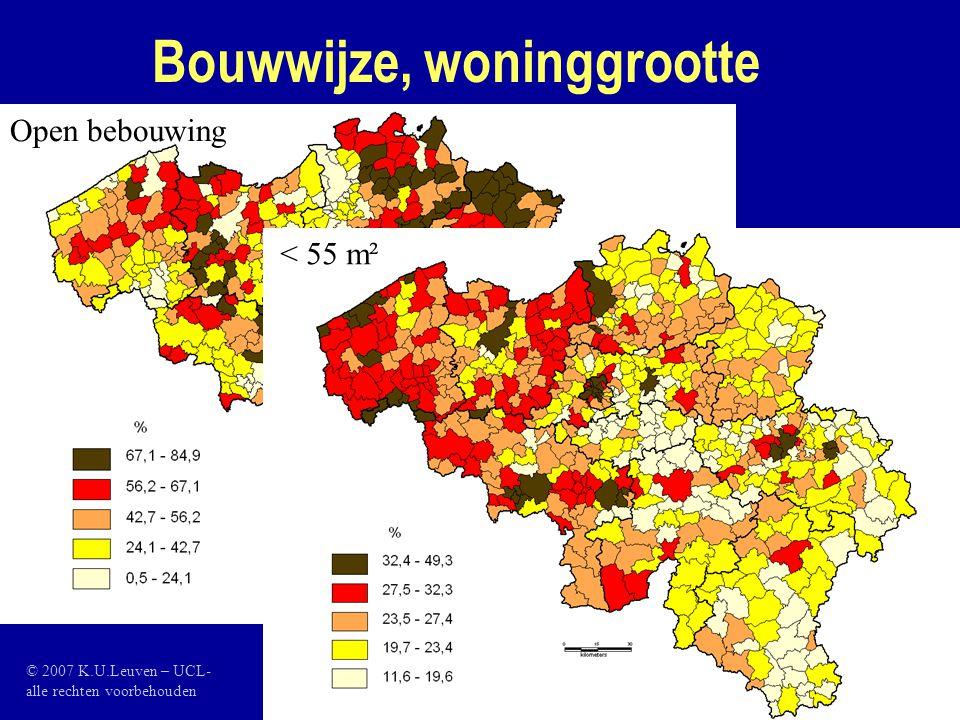 Bouwwijze, woninggrootte Open bebouwing < 55 m² Open bebouwing < 55 m² © 2007 K.U.Leuven – UCL- alle rechten voorbehouden